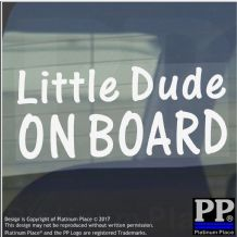 1 x Little Dude On Board Sticker-Car,Van,Window Warning Sign-Baby,Child,Kid,Gift